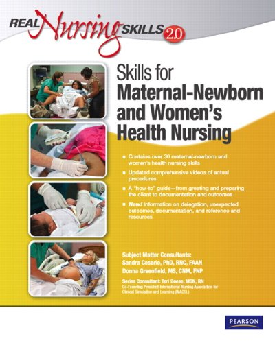 Real Nursing Skills 2. 0 Maternal-Newborn and Women's Health Nursing 2nd 2012 9780132459419 Front Cover