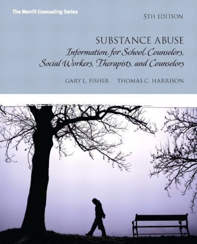 Substance Abuse Information for School Counselors, Social Workers, Therapists and Counselors 5th 2013 9780133155419 Front Cover
