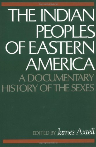 Indian Peoples of Eastern America A Documentary History of the Sexes  2009 edition cover