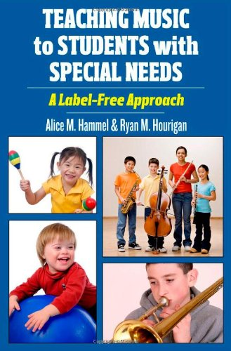 Teaching Music to Students with Special Needs A Label-Free Approach  2011 edition cover