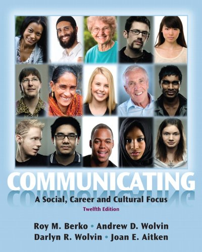 Communicating A Social, Career, and Cultural Focus 12th 2011 (Revised) 9780205029419 Front Cover