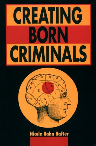 Creating Born Criminals   1997 edition cover