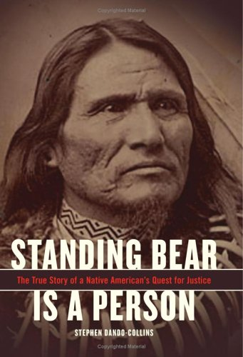 Standing Bear Is a Person The True Story of a Native American's Quest for Justice  2004 9780306814419 Front Cover