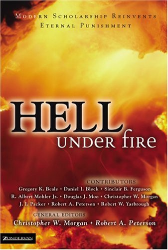 Hell under Fire Modern Scholarship Reinvents Eternal Punishment  2004 edition cover