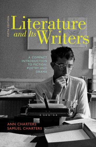 Literature and Its Writers A Compact Introduction to Fiction, Poetry, and Drama 5th 2010 edition cover