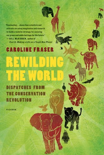 Rewilding the World Dispatches from the Conservation Revolution  2011 edition cover
