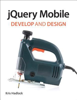 JQuery Mobile Develop and Design  2012 edition cover