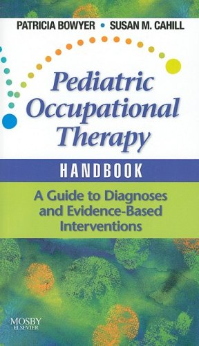 Pediatric Occupational Therapy Handbook A Guide to Diagnoses and Evidence-Based Interventions  2009 edition cover