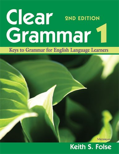 Clear Grammar 1, 2nd Edition Keys to Grammar for English Language Learners N/A edition cover