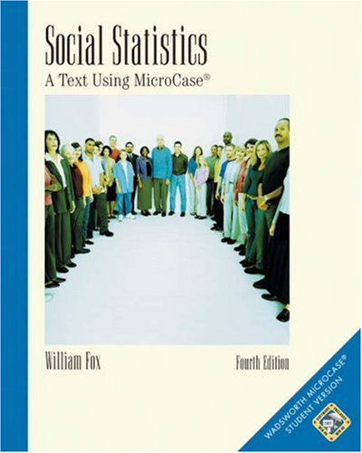 Social Statistics A Text Using MicroCase 4th 2003 (Revised) 9780534527419 Front Cover