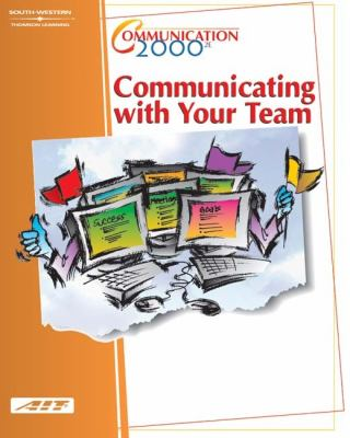 Communicating with Your Team 2000  2nd 2002 (Revised) 9780538433419 Front Cover