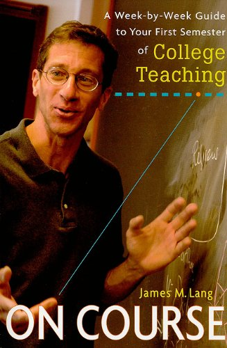 On Course A Week-by-Week Guide to Your First Semester of College Teaching  2008 edition cover