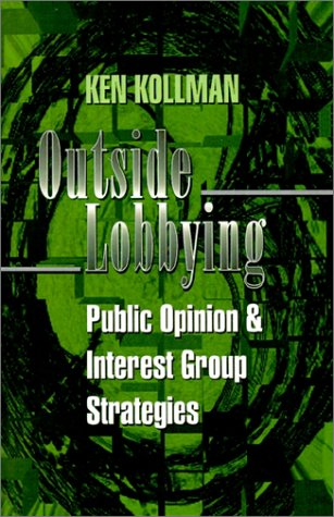 Outside Lobbying Public Opinion and Interest Group Strategies  1998 edition cover