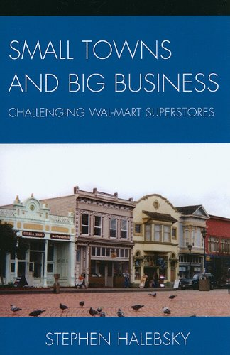 Small Towns and Big Business Challenging Wal-Mart Superstores  2009 edition cover