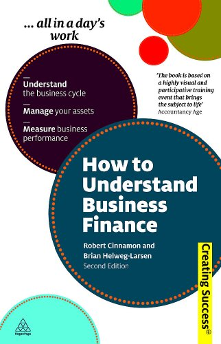 How to Understand Business Finance Understand the Business Cycle; Manage Your Assets; Measure Business Performance 2nd 2010 9780749460419 Front Cover