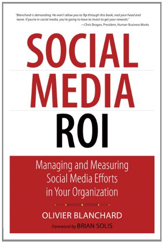 Social Media ROI Managing and Measuring Social Media Efforts in Your Organization  2011 edition cover