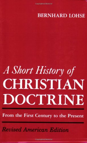 Short History of Christian Doctrine From the First Century to the Present Revised  9780800613419 Front Cover