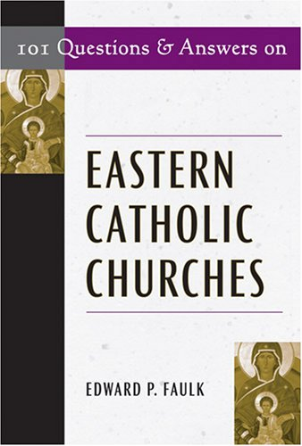 101 Questions and Answers on Eastern Catholic Churches  2007 edition cover
