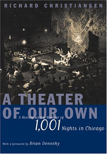 Theater of Our Own A History and a Memoir of 1,001 Nights in Chicago  2004 edition cover