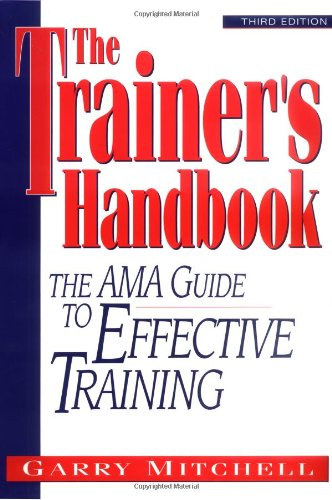 Trainer's Handbook The AMA Guide to Effective Training 3rd 1997 (Revised) edition cover