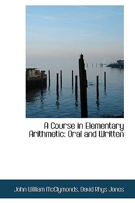 A Course in Elementary Arithmetic: Oral and Written  2009 edition cover