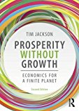 Prosperity Without Growth Economics for a Finite Planet 2nd 2017 (Revised) 9781138935419 Front Cover