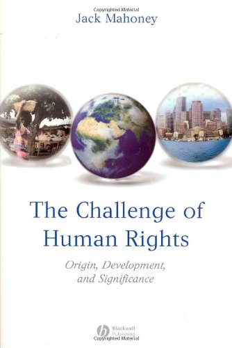 Challenge of Human Rights Origin, Development, and Significance  2006 9781405152419 Front Cover