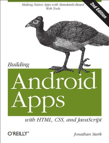 Building Android Apps with HTML, CSS, and JavaScript Making Native Apps with Standards-Based Web Tools 2nd 2012 edition cover
