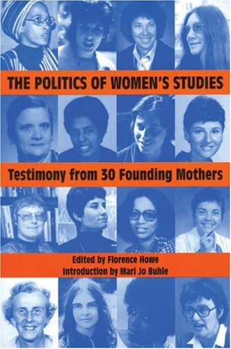 Politics of Women's Studies Testimony from Thirty Founding Mothers  2000 (Unabridged) edition cover