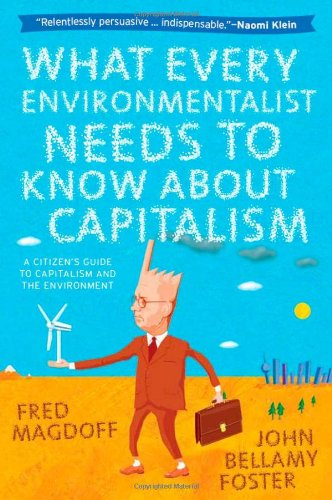 What Every Environmentalist Needs to Know about Capitalism   2011 edition cover