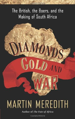 Diamonds, Gold, and War The British, the Boers, and the Making of South Africa N/A edition cover