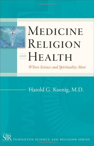 Medicine, Religion and Health Where Science and Spirituality Meet  2008 edition cover
