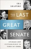 Last Great Senate Courage and Statesmanship in Times of Crisis N/A 9781610392419 Front Cover