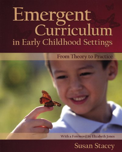 Emergent Curriculum in Early Childhood Settings From Theory to Practice  2009 edition cover