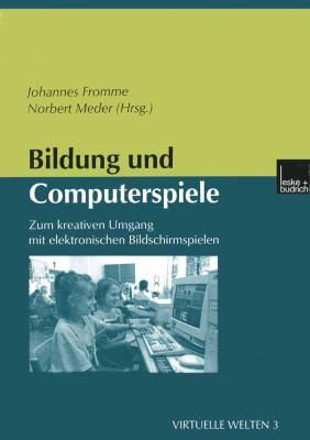 Bildung und Computerspiele   2001 9783810028419 Front Cover