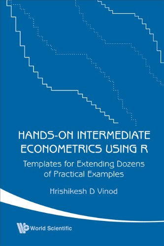 Hands-on Intermediate Econometrics Using R Templates for Extending Dozens of Practical Examples  2010 edition cover