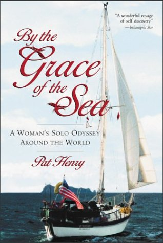By the Grace of the Sea A Woman's Solo Odyssey Around the World  2004 9780071435420 Front Cover
