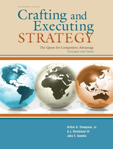 Crafting and Executing Strategy The Quest for Competitive Advantage - Concepts and Cases 17th 2010 edition cover
