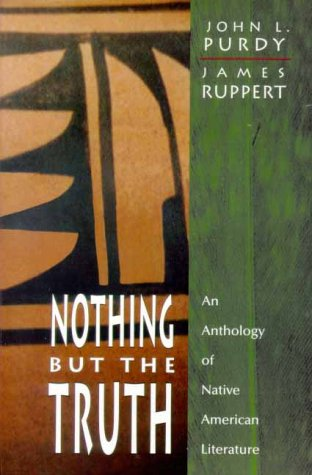 Nothing but the Truth An Anthology of Native American Literature  2001 edition cover