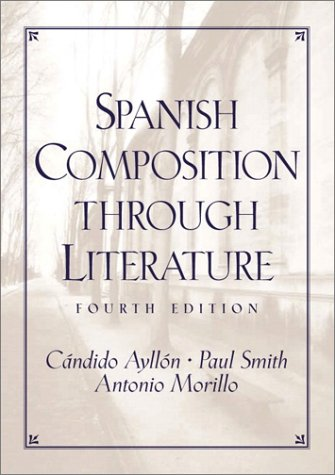 Spanish Composition Through Literature  4th 2002 9780130400420 Front Cover