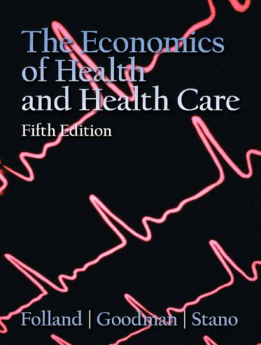 Economics of Health and Health Care  5th 2007 (Revised) 9780132279420 Front Cover