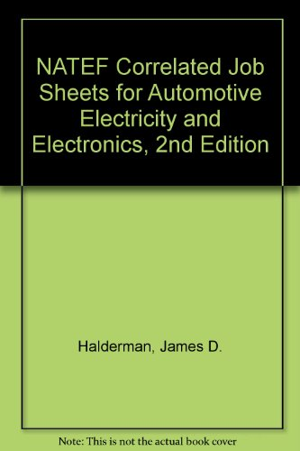 Automotive Electricity and Electronics: Natef Correlated Job Sheets 2nd 2008 9780135054420 Front Cover