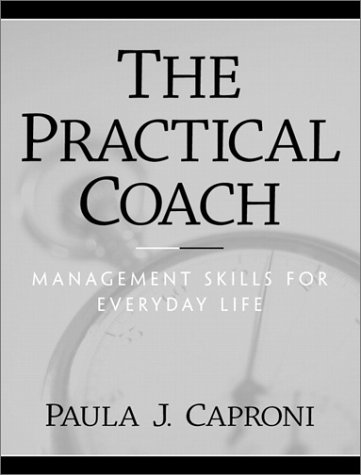 Practical Coach Management Skills for Everyday Life  2002 9780138491420 Front Cover