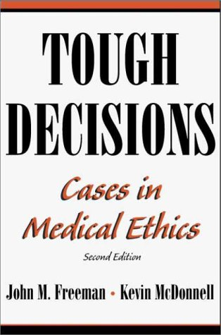 Tough Decisions Cases in Medical Ethics 2nd 2000 (Revised) edition cover