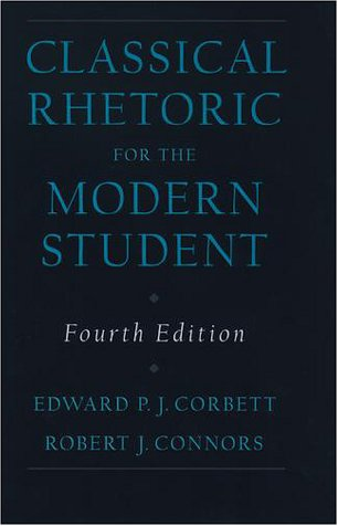 Classical Rhetoric for the Modern Student  4th 1998 (Revised) 9780195115420 Front Cover