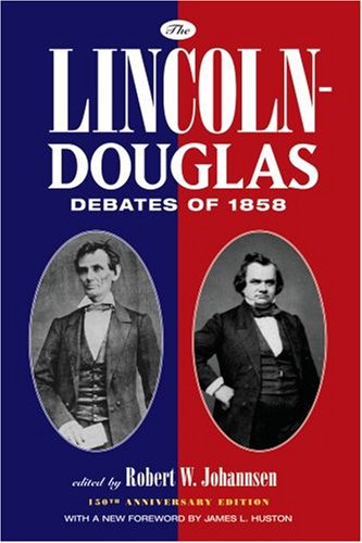 Lincoln-Douglas Debates of 1858  150th 2008 edition cover
