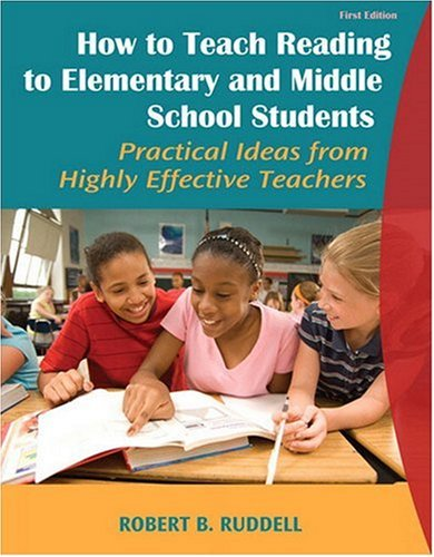 How to Teach Reading to Elementary and Middle School Students Practical Ideas from Highly Effective Teachers  2009 edition cover