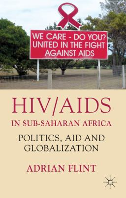 HIV/AIDS in Sub-Saharan Africa Politics, Aid and Globalization  2011 9780230221420 Front Cover