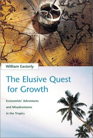 Elusive Quest for Growth Economists' Adventures and Misadventures in the Tropics  2002 edition cover