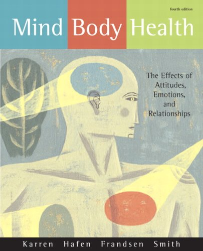 Mind/Body Health The Effects of Attitudes, Emotions, and Relationships 4th 2010 edition cover